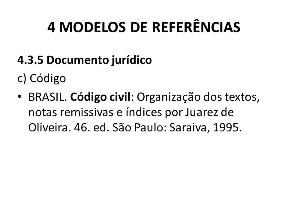 4 MODELOS DE REFERÊNCIAS 4.3.5 Documento jurídico c) Código BRASIL.