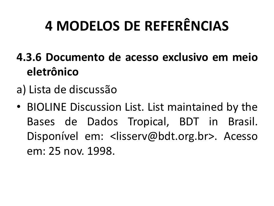 4 MODELOS DE REFERÊNCIAS 4.3.6 Documento de acesso exclusivo em meio eletrônico a) Lista de discussão BIOLINE Discussion List.