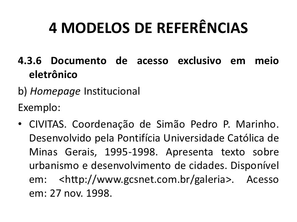 4 MODELOS DE REFERÊNCIAS 4.3.6 Documento de acesso exclusivo em meio eletrônico b) Homepage Institucional Exemplo: CIVITAS.