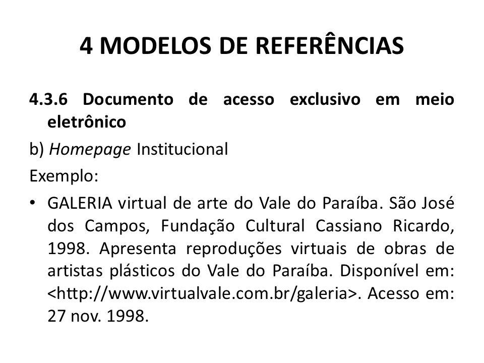 4 MODELOS DE REFERÊNCIAS 4.3.6 Documento de acesso exclusivo em meio eletrônico b) Homepage Institucional Exemplo: GALERIA virtual de arte do Vale do Paraíba.