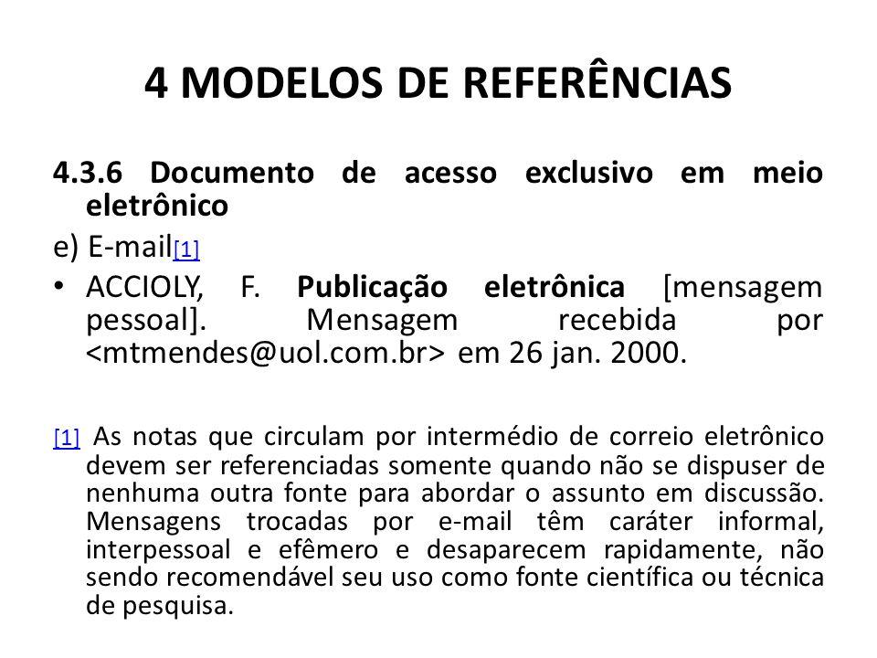 4 MODELOS DE REFERÊNCIAS 4.3.6 Documento de acesso exclusivo em meio eletrônico e) E-mail [1] [1] ACCIOLY, F.