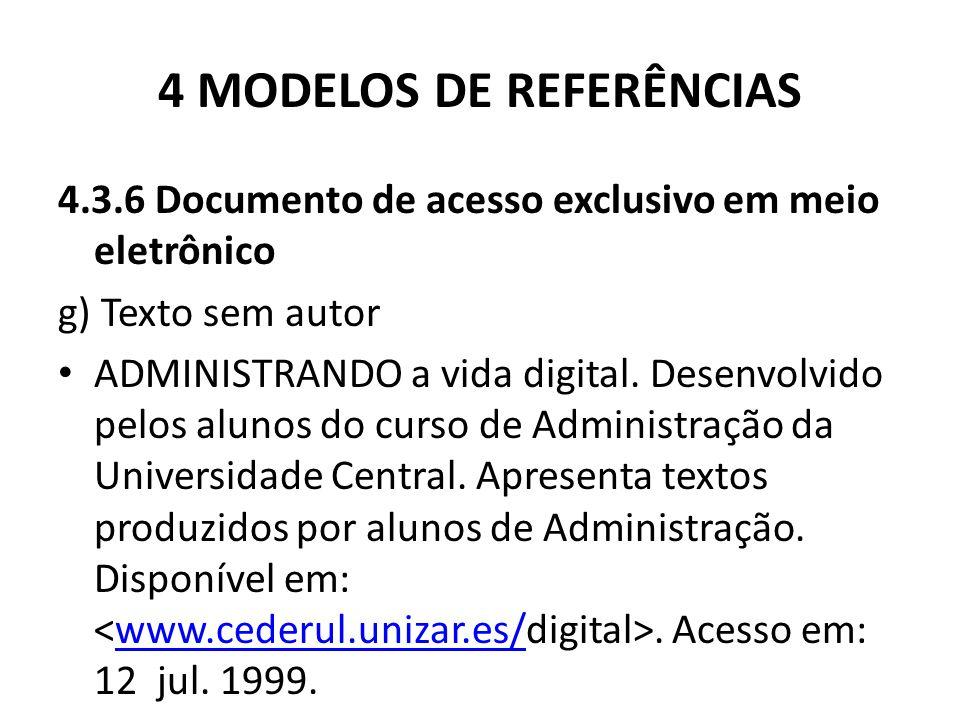 4 MODELOS DE REFERÊNCIAS 4.3.6 Documento de acesso exclusivo em meio eletrônico g) Texto sem autor ADMINISTRANDO a vida digital.