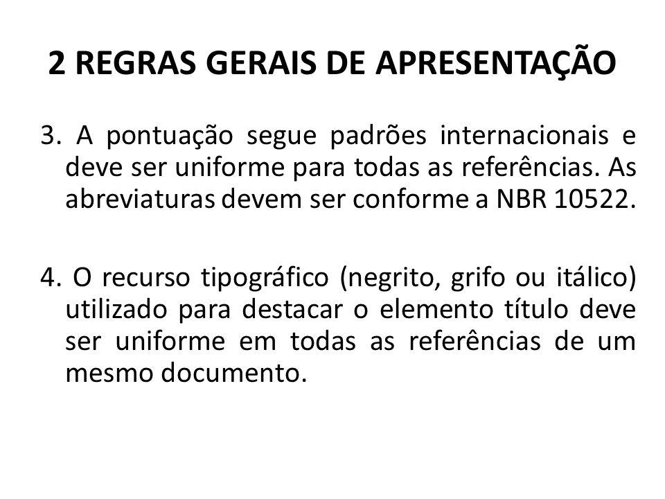2 REGRAS GERAIS DE APRESENTAÇÃO 3.