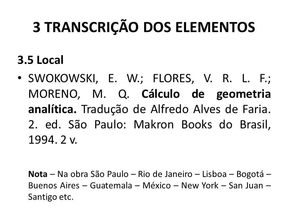 3 TRANSCRIÇÃO DOS ELEMENTOS 3.5 Local SWOKOWSKI, E.