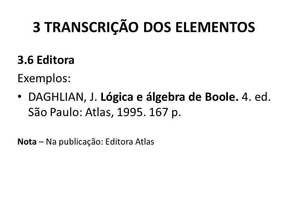 3 TRANSCRIÇÃO DOS ELEMENTOS 3.6 Editora Exemplos: DAGHLIAN, J.