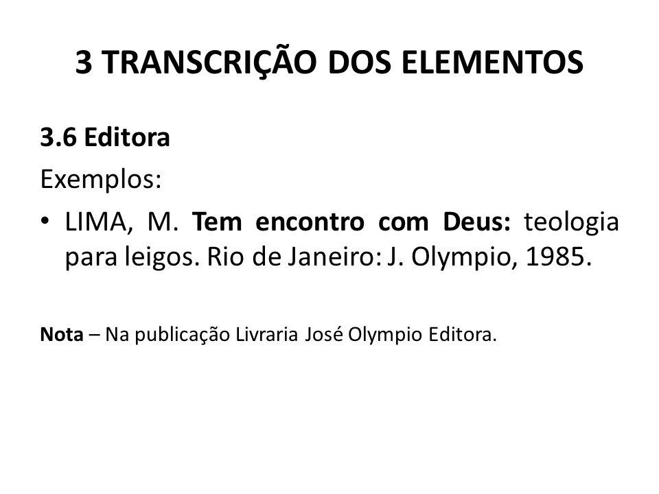 3 TRANSCRIÇÃO DOS ELEMENTOS 3.6 Editora Exemplos: LIMA, M.