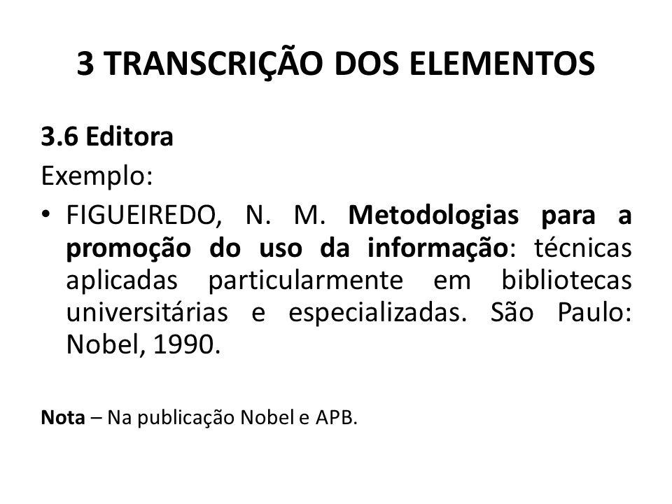 3 TRANSCRIÇÃO DOS ELEMENTOS 3.6 Editora Exemplo: FIGUEIREDO, N.