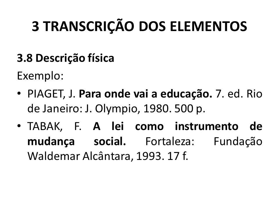 3 TRANSCRIÇÃO DOS ELEMENTOS 3.8 Descrição física Exemplo: PIAGET, J.