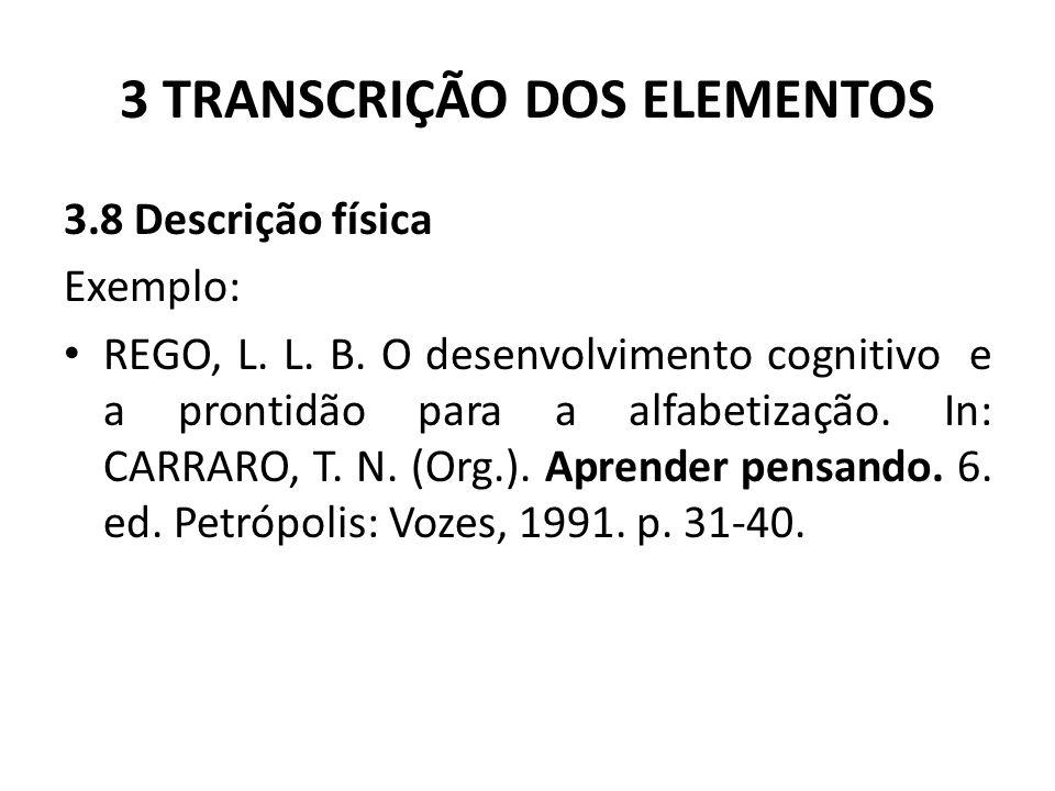 3 TRANSCRIÇÃO DOS ELEMENTOS 3.8 Descrição física Exemplo: REGO, L.