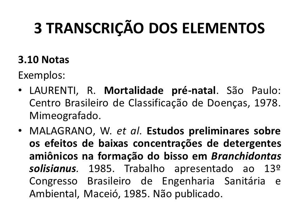 3 TRANSCRIÇÃO DOS ELEMENTOS 3.10 Notas Exemplos: LAURENTI, R.