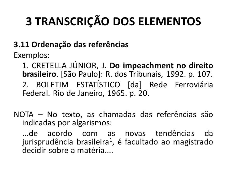 3 TRANSCRIÇÃO DOS ELEMENTOS 3.11 Ordenação das referências Exemplos: 1.