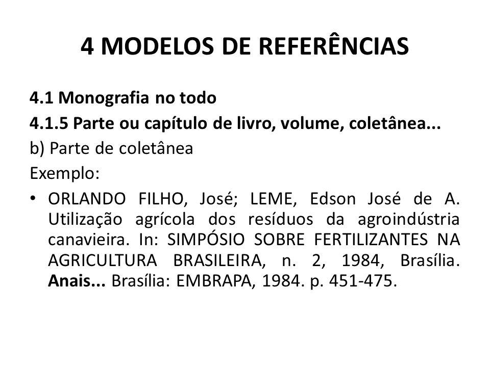 4 MODELOS DE REFERÊNCIAS 4.1 Monografia no todo 4.1.5 Parte ou capítulo de livro, volume, coletânea...