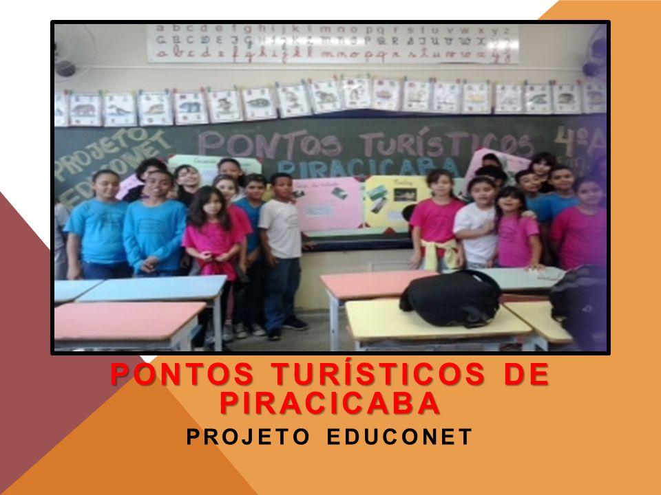 PONTOS TURÍSTICOS DE PIRACICABA PROJETO EDUCONET