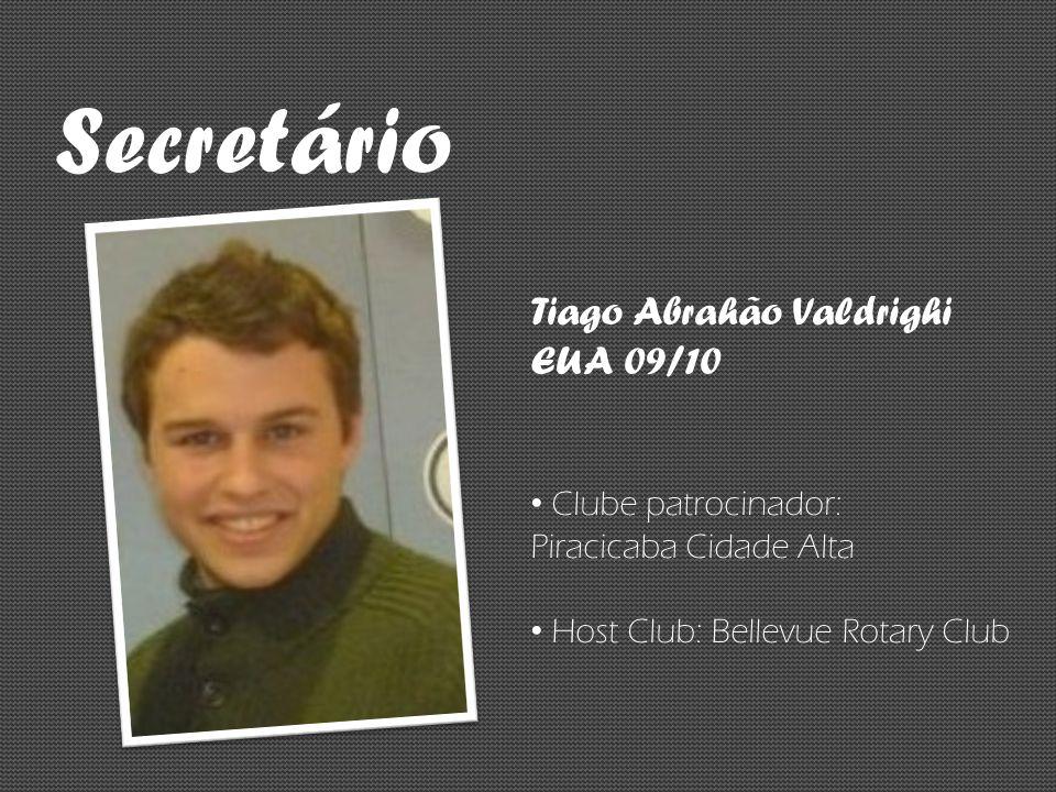 Secretário Tiago Abrahão Valdrighi EUA 09/10 Clube patrocinador: Piracicaba Cidade Alta Host Club: Bellevue Rotary Club