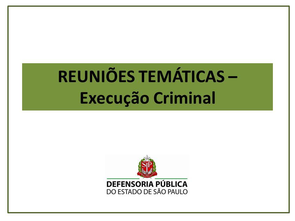 REUNIÕES TEMÁTICAS – Execução Criminal