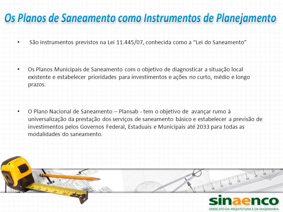 """São instrumentos previstos na Lei 11.445/07, conhecida como a """"Lei do Saneamento"""" Os Planos Municipais de Saneamento com o objetivo de diagnosticar a"""