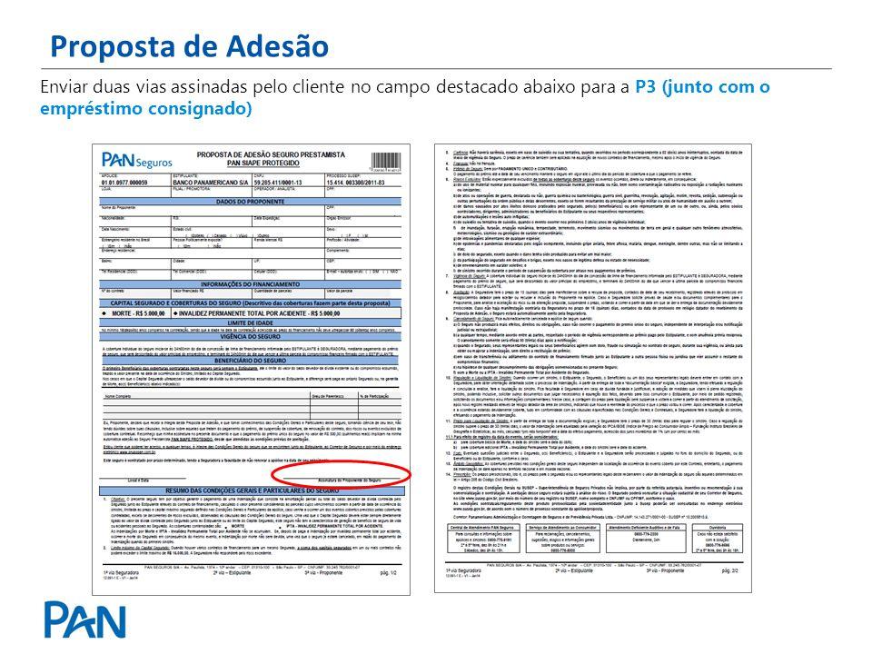 Enviar duas vias assinadas pelo cliente no campo destacado abaixo para a P3 (junto com o empréstimo consignado) Proposta de Adesão