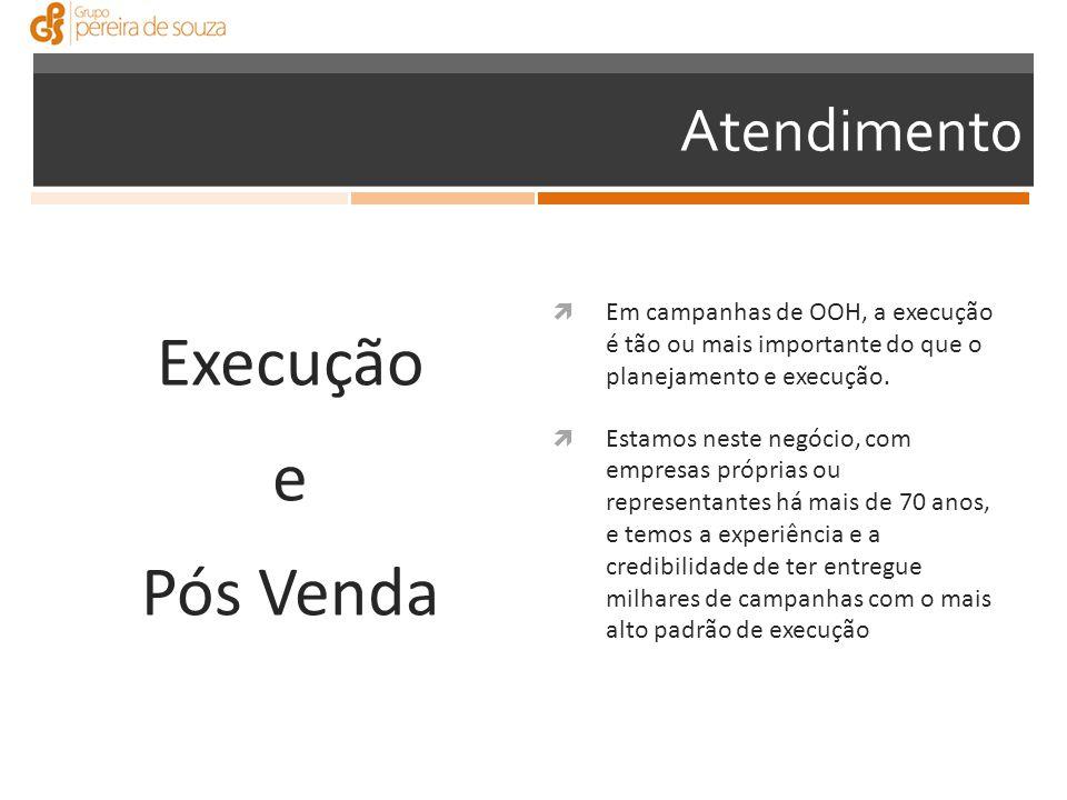 Execução e Pós Venda  Em campanhas de OOH, a execução é tão ou mais importante do que o planejamento e execução.