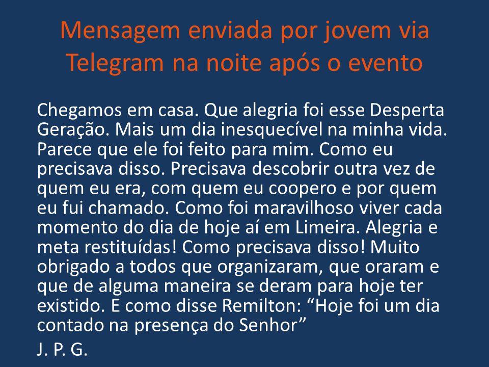 Mensagem enviada por jovem via Telegram na noite após o evento Chegamos em casa.