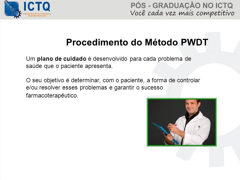 Procedimento do Método PWDT Um plano de cuidado é desenvolvido para cada problema de saúde que o paciente apresenta. O seu objetivo é determinar, com