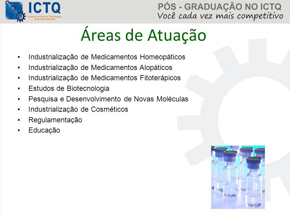 Áreas de Atuação Industrialização de Medicamentos Homeopáticos Industrialização de Medicamentos Alopáticos Industrialização de Medicamentos Fitoterápi