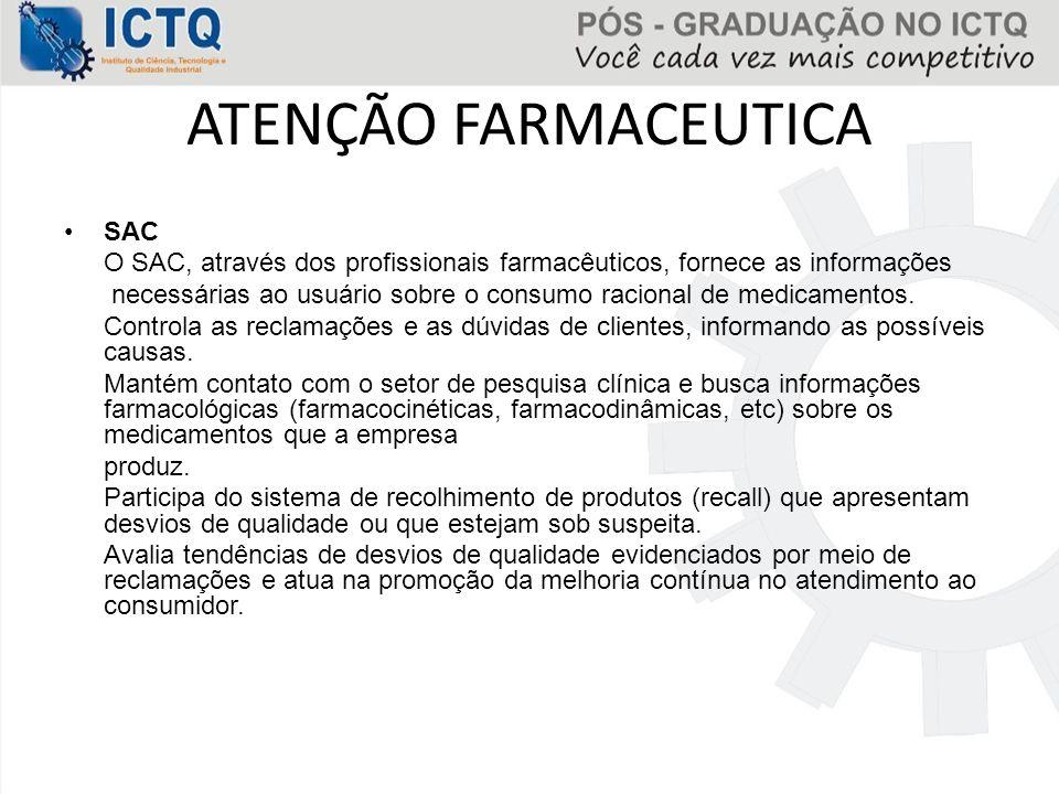 ATENÇÃO FARMACEUTICA SAC O SAC, através dos profissionais farmacêuticos, fornece as informações necessárias ao usuário sobre o consumo racional de med