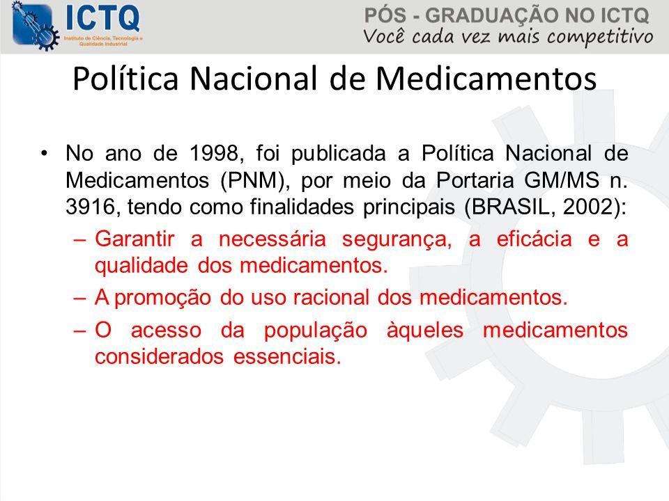 Política Nacional de Medicamentos No ano de 1998, foi publicada a Política Nacional de Medicamentos (PNM), por meio da Portaria GM/MS n. 3916, tendo c