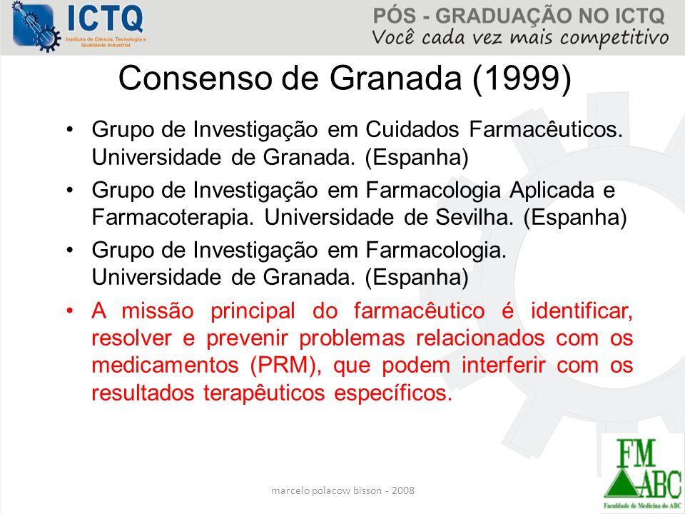 marcelo polacow bisson - 2008 Consenso de Granada (1999) Grupo de Investigação em Cuidados Farmacêuticos. Universidade de Granada. (Espanha) Grupo de