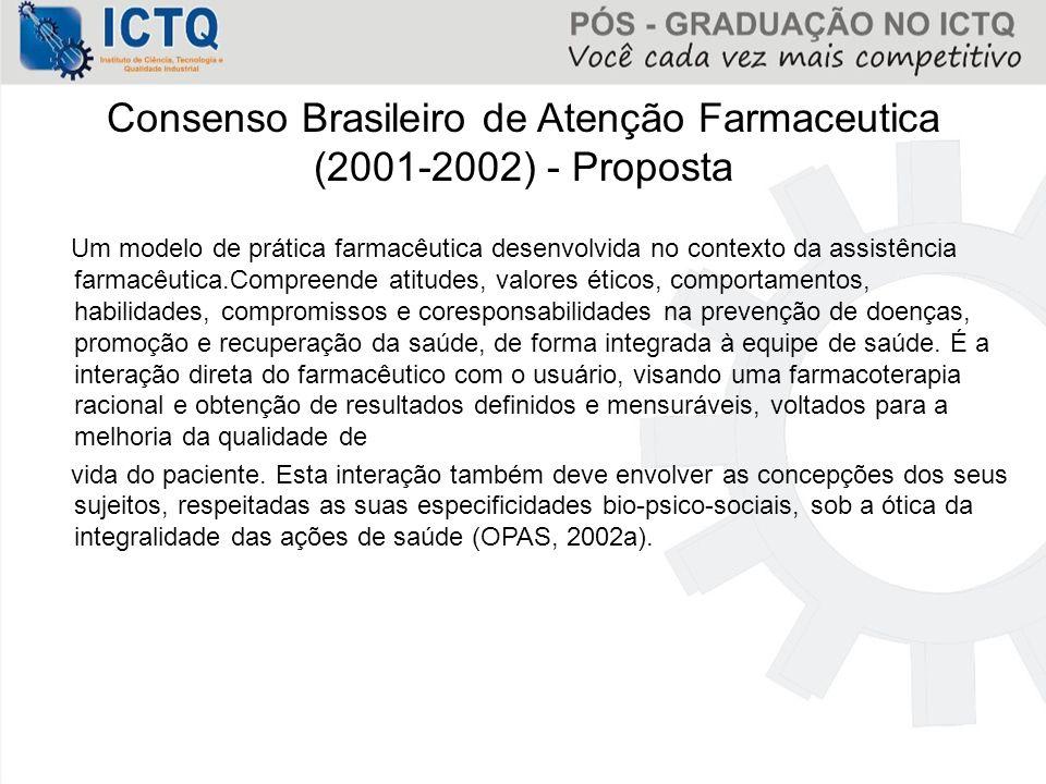 Consenso Brasileiro de Atenção Farmaceutica (2001-2002) - Proposta Um modelo de prática farmacêutica desenvolvida no contexto da assistência farmacêut