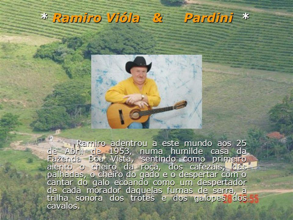 Outro fato marcante na carreira de Ramiro Vióla & Pardini ocorreu em 09 de Novembro de 2000 quando foram convidados pelo Diretor do Programa Viola Minha Viola Rivaldo Corulli para que cantassem uma musica em homenagem ao Pardinho parceiro de Tião Carreiro no palco do Programa, Ramiro Vióla compôs a linda musica Eterno Ídolo cantaram ao lado do mestre que emocionado não sabia dessa surpresa e foi quando Inezita Barroso pediu para que o Pardinho cantasse Pagode em Brasília com Ramiro Vióla, após o término da musica foram aplaudidos de pé pela platéia, esse programa foi reprisado por duas vezes depois da sua primeira apresentação.