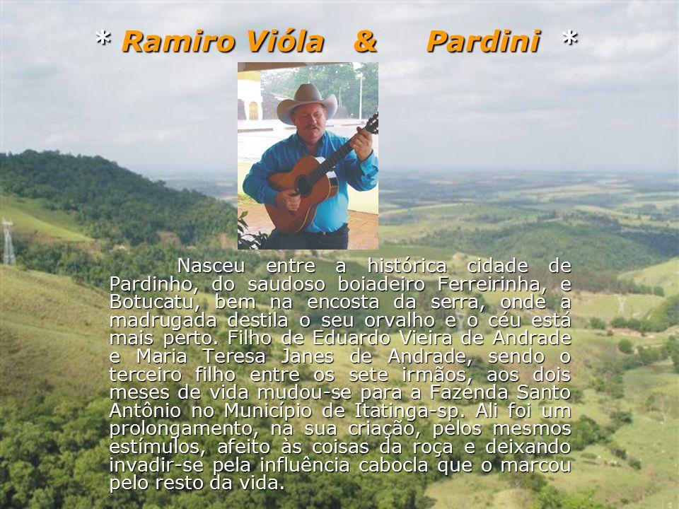* Ramiro Vióla & Pardini * * Ramiro Vióla & Pardini * Nóis é 100% Caipira, nóis atola, patina...
