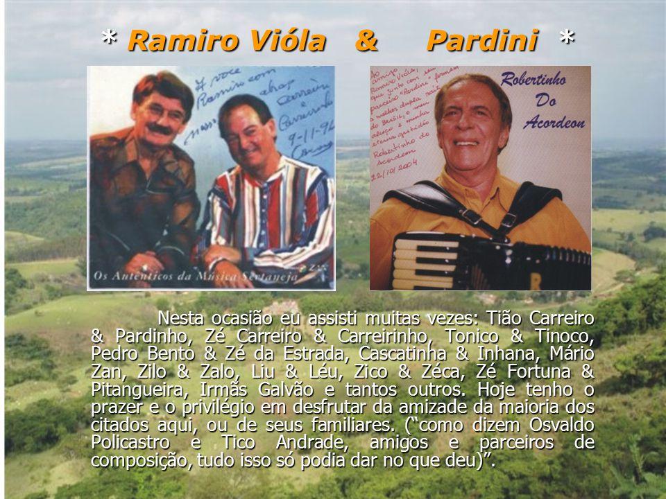 Ainda muito jovem Ramiro mudou-se para a Cidade de Botucatu, levando essa bagagem e essa inclinação que o faz um entusiasta das nossas coisas realmente brasileiras.