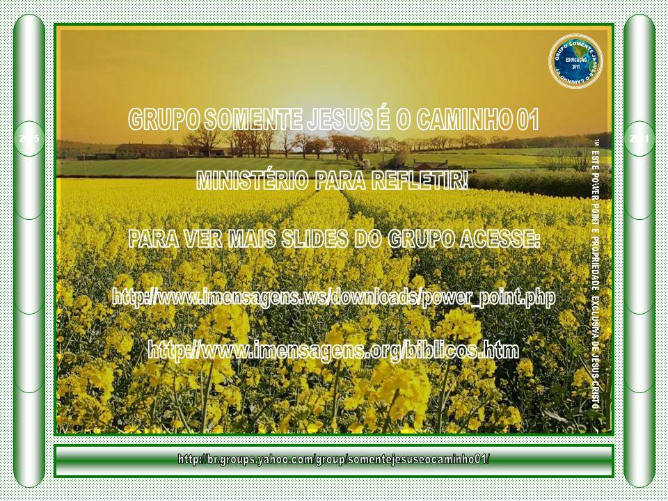 20052011 ™ ESTE POWER POINT E PROPRIEDADE EXCLUSIVA DE JESUS CRISTO
