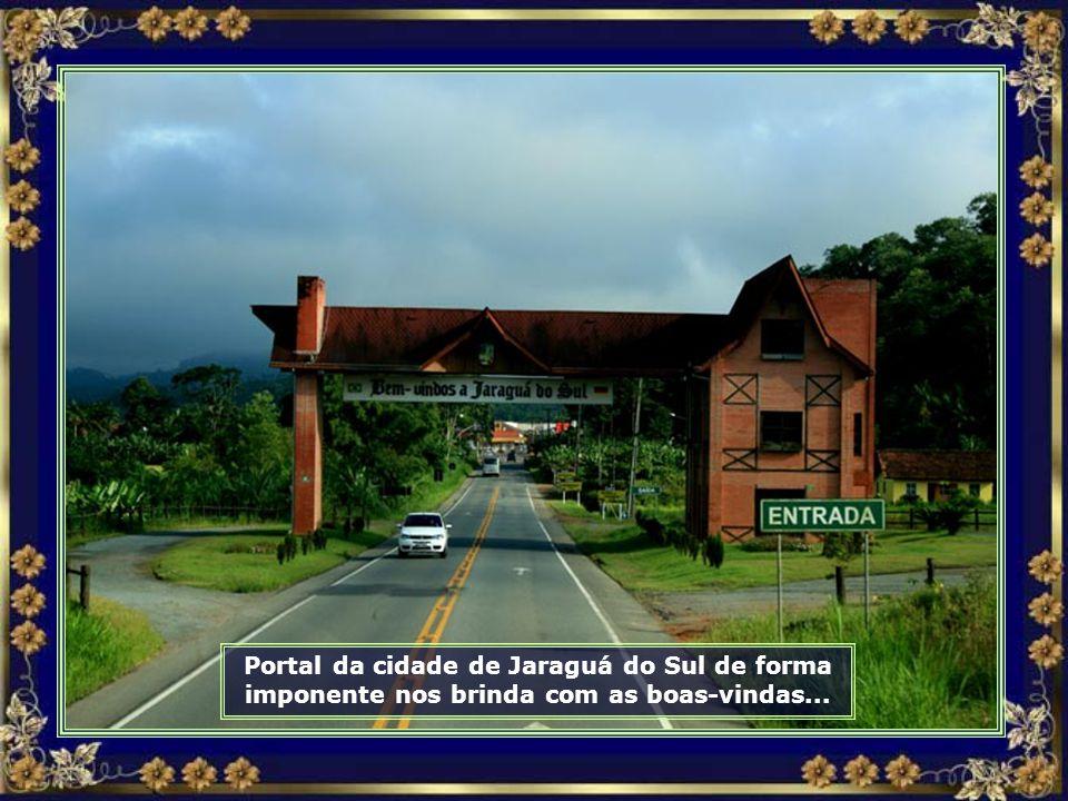 Vamos voltar para a estrada, agora em direção a Jaraguá do Sul. As paisagens no percurso são maravilhosas...