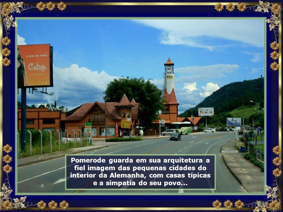 Seguimos nossa viagem em direção a Pomerode, a mais alemã de todas as cidades brasileiras...