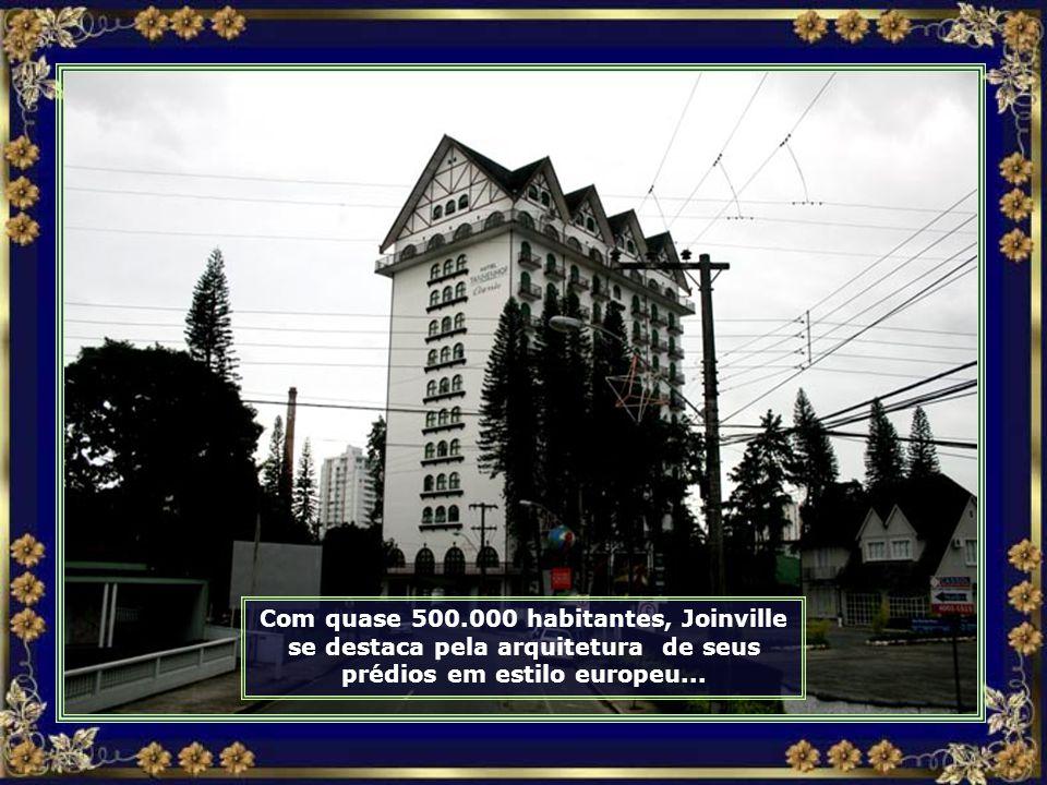Comecemos por Joinville, a mais populosa do estado e uma das cidades com maior índice de desenvolvimento humano do Brasil...