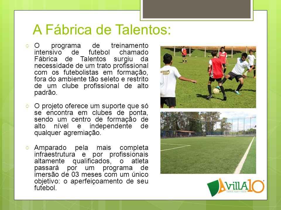 A Fábrica de Talentos: ○O programa de treinamento intensivo de futebol chamado Fábrica de Talentos surgiu da necessidade de um trato profissional com