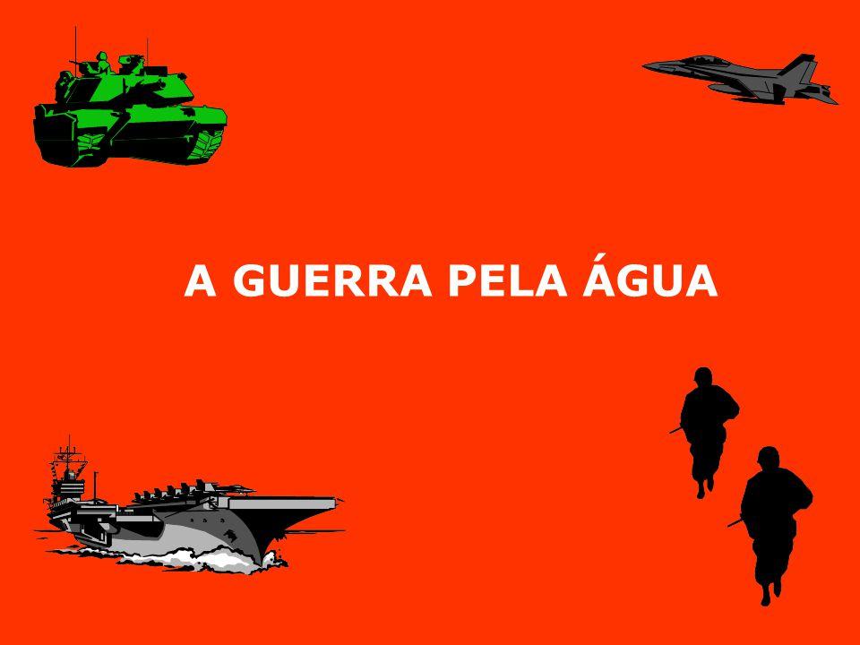 A GUERRA PELA ÁGUA