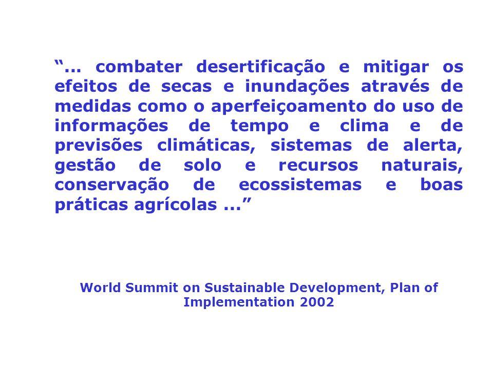 """""""... combater desertificação e mitigar os efeitos de secas e inundações através de medidas como o aperfeiçoamento do uso de informações de tempo e cli"""