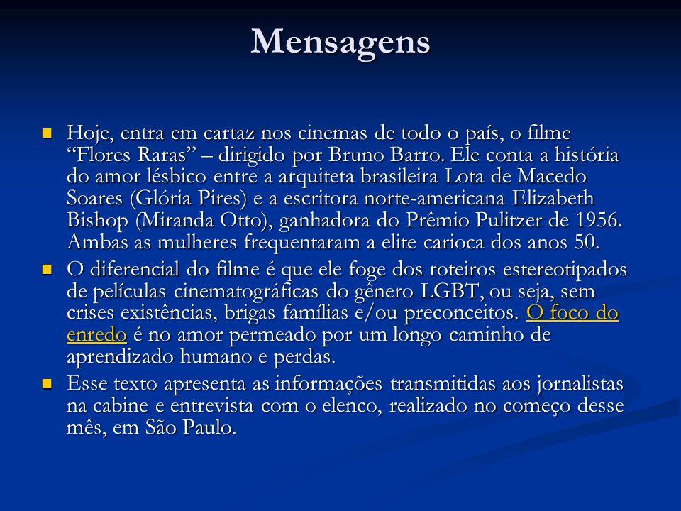 Mensagens Hoje, entra em cartaz nos cinemas de todo o país, o filme Flores Raras – dirigido por Bruno Barro.