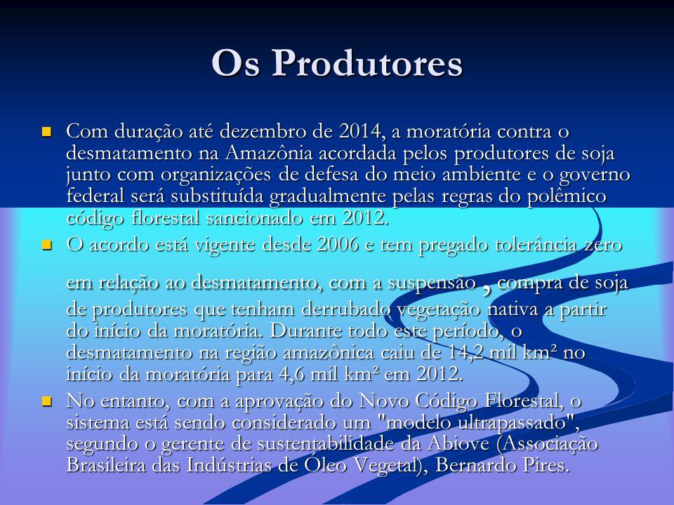 Os Produtores Com duração até dezembro de 2014, a moratória contra o desmatamento na Amazônia acordada pelos produtores de soja junto com organizações de defesa do meio ambiente e o governo federal será substituída gradualmente pelas regras do polêmico código florestal sancionado em 2012.