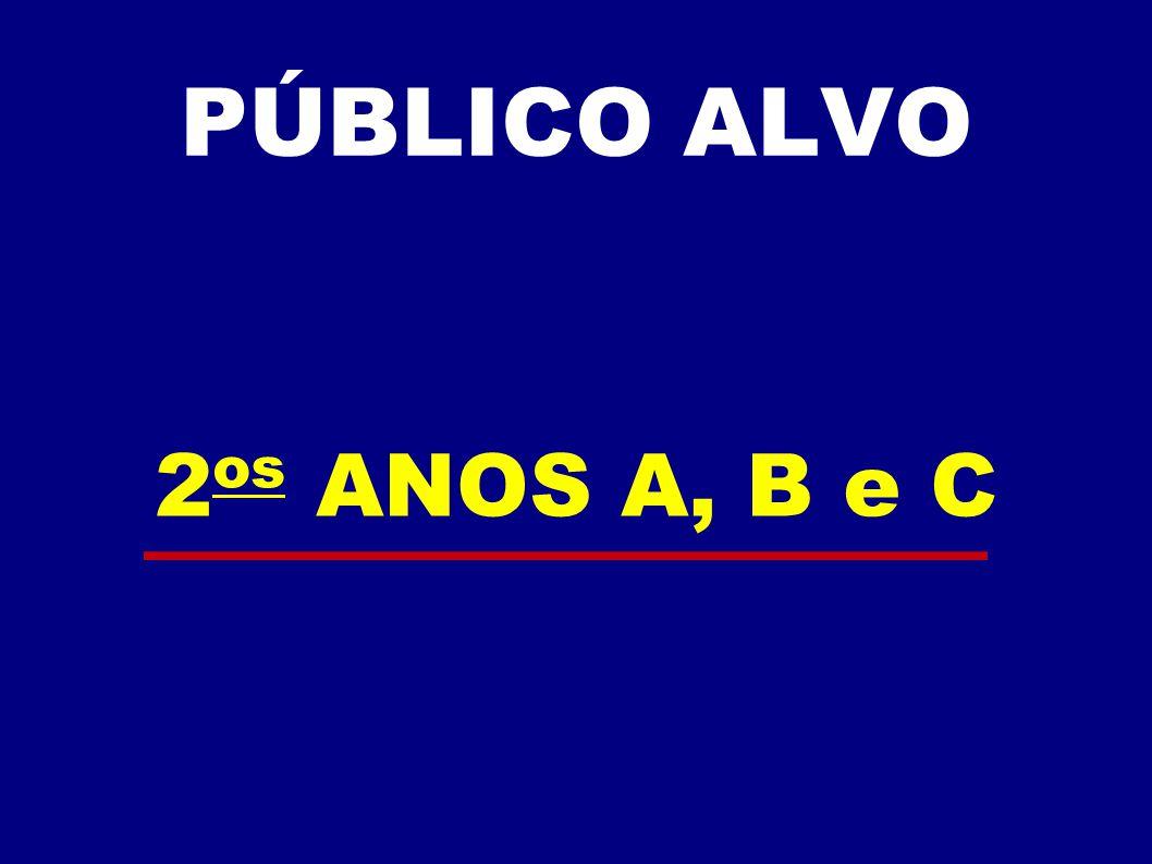 PÚBLICO ALVO 2 os ANOS A, B e C