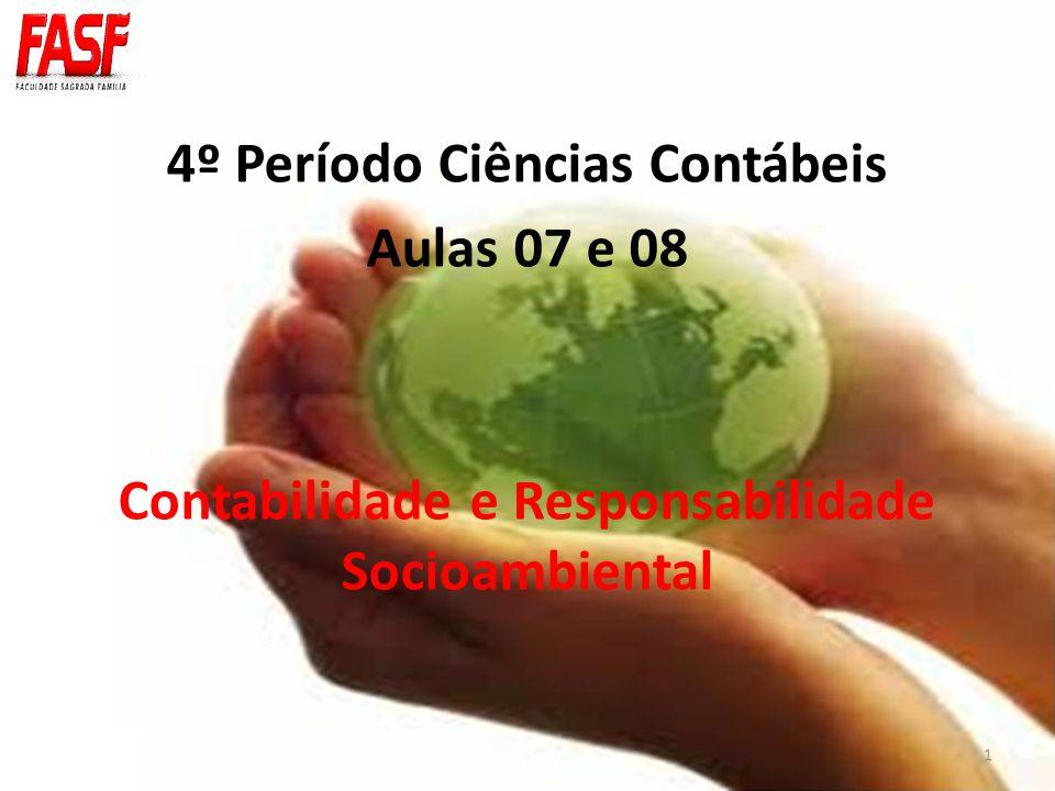 4º Período Ciências Contábeis Aulas 07 e 08 Contabilidade e Responsabilidade Socioambiental 1