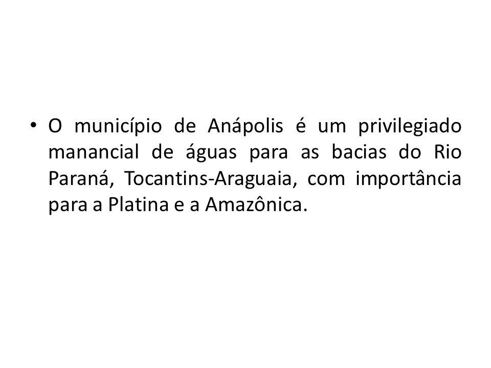 O município de Anápolis é um privilegiado manancial de águas para as bacias do Rio Paraná, Tocantins-Araguaia, com importância para a Platina e a Amaz