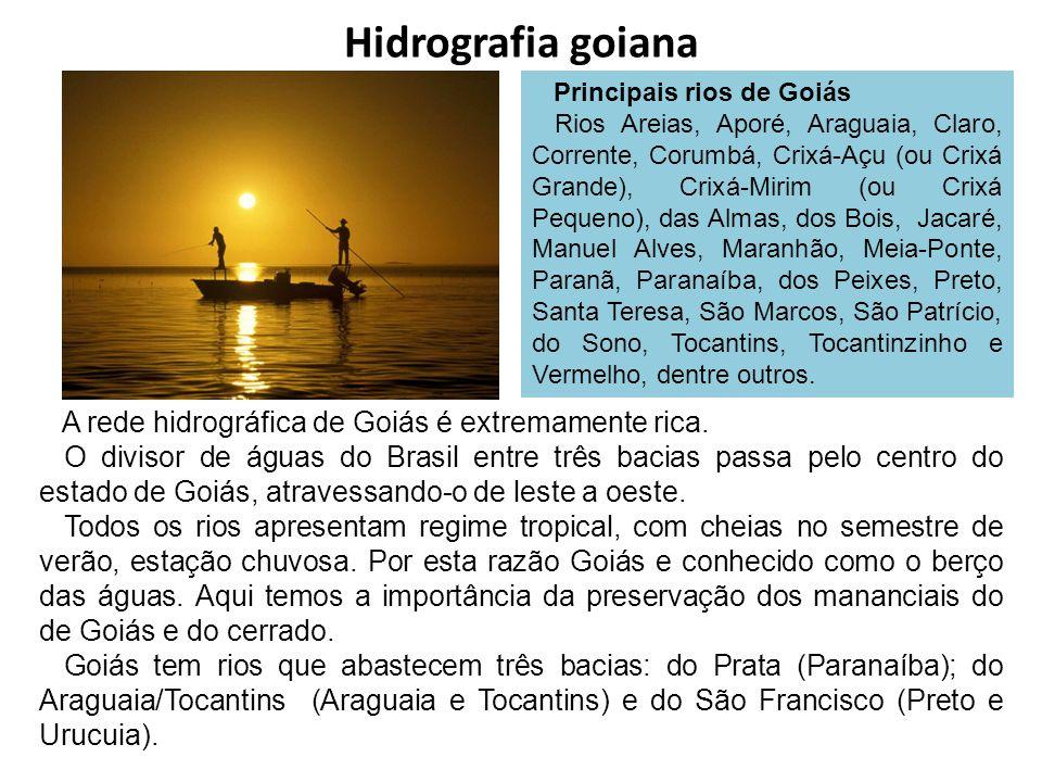 Hidrografia goiana A rede hidrográfica de Goiás é extremamente rica. O divisor de águas do Brasil entre três bacias passa pelo centro do estado de Goi