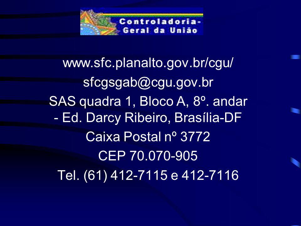www.sfc.planalto.gov.br/cgu/ sfcgsgab@cgu.gov.br SAS quadra 1, Bloco A, 8º.