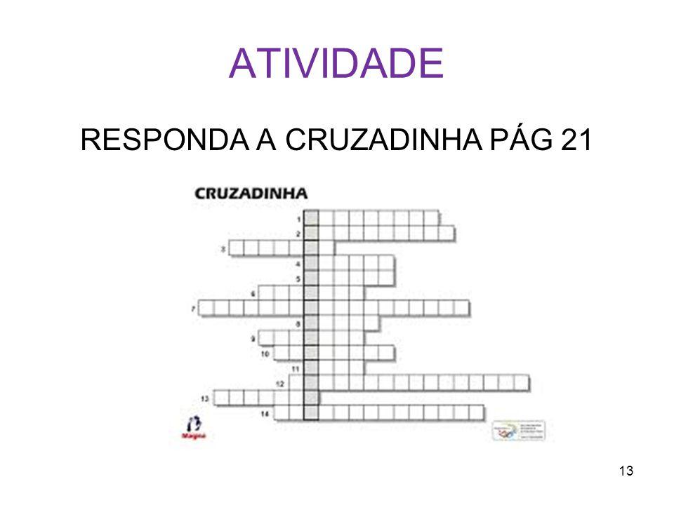 ATIVIDADE RESPONDA A CRUZADINHA PÁG 21 13