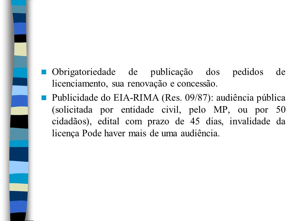 Obrigatoriedade de publicação dos pedidos de licenciamento, sua renovação e concessão.