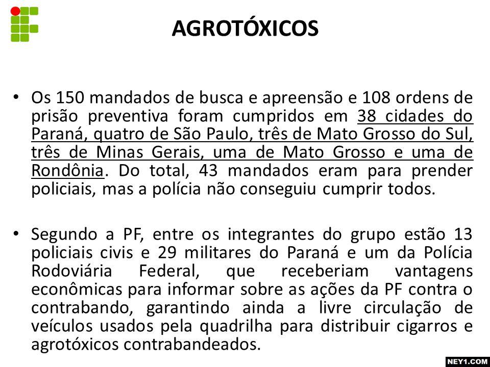 Os 150 mandados de busca e apreensão e 108 ordens de prisão preventiva foram cumpridos em 38 cidades do Paraná, quatro de São Paulo, três de Mato Grosso do Sul, três de Minas Gerais, uma de Mato Grosso e uma de Rondônia.
