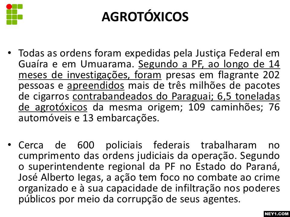 Todas as ordens foram expedidas pela Justiça Federal em Guaíra e em Umuarama.